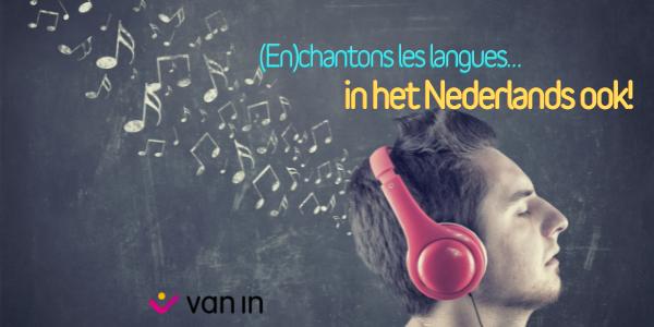 (En)chantons les langues… in het Nederlands ook !